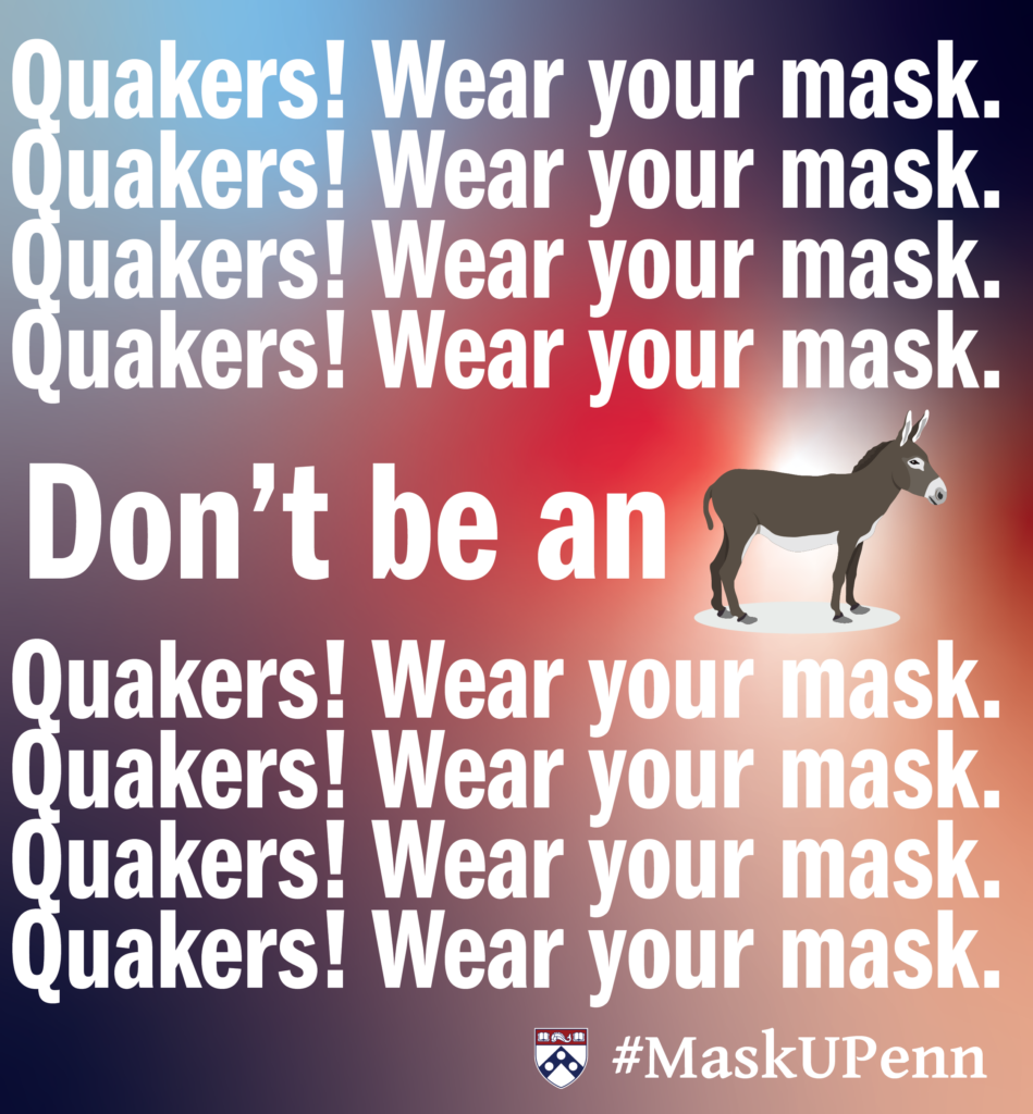 Don't be at Ass, Quakers Wear your mask!